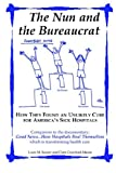 img - for The Nun and the Bureaucrat--How They Found an Unlikely Cure for America's Sick Hospitals book / textbook / text book