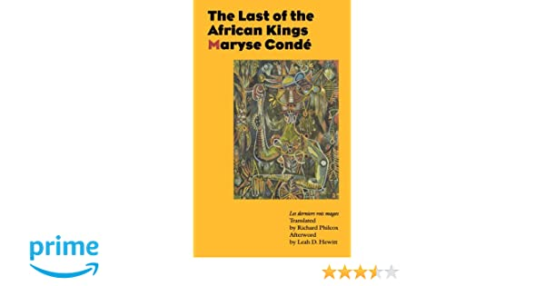 The last of the african kings maryse cond richard philcox leah the last of the african kings maryse cond richard philcox leah d hewitt 9780803263840 amazon books fandeluxe Choice Image