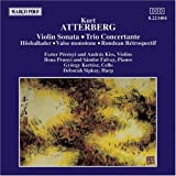 Atterberg: Violin Sonata / Trio Concertante / Hostballader for Piano / Valse Monotone in C Major / Rondeau Retrospectif