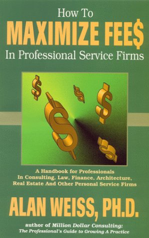 How To Maximize Fees In Professional Service Firms