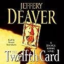 The Twelfth Card: A Lincoln Rhyme Novel Hörbuch von Jeffery Deaver Gesprochen von: Dennis Boutsikaris