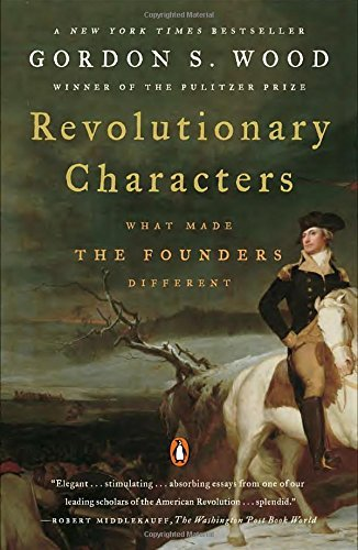 Revolutionary Characters: What Made the Founders