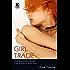 Girl Trade - full length erotic adventure novel (Xcite Erotic Romance Novels Book 8)