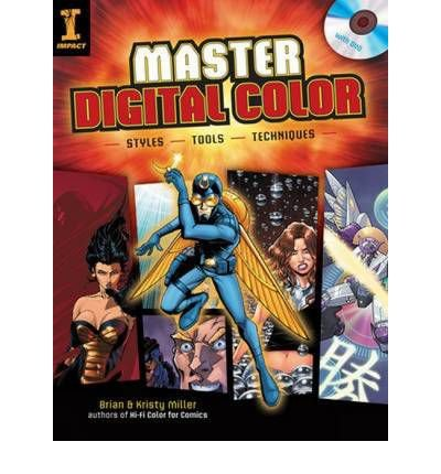 [ [ [ Master Digital Color: Styles Tools Techniques[ MASTER DIGITAL COLOR: STYLES TOOLS TECHNIQUES ] By Miller, Brian ( Author )Apr-13-2010 Paperback ebook