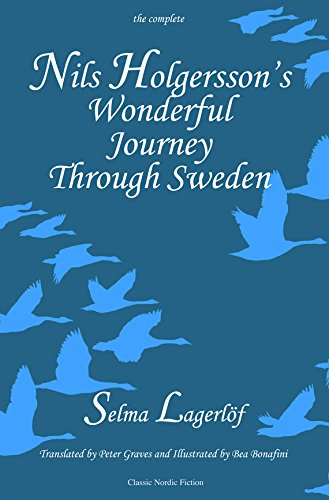 Nils Holgersson's Wonderful Journey Through Sweden: The Complete Volume PDF