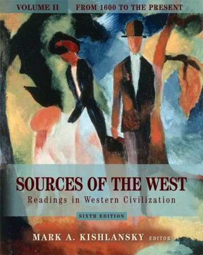 2: Sources of the West: Readings in Western Civilization, Volume II (From 1600 to the Present) (6th Edition)