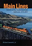 img - for Main Lines: Rebirth of the North American Railroads, 1970-2002 (Railroads in America) book / textbook / text book