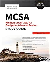 MCSA Windows Server 2012 R2 Configuring Advanced Services Study Guide: Exam 70-412 Front Cover