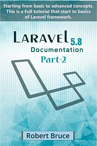 Laravel Documentation Part-2: Starting from basic to advanced concepts   This is a Full tutorial that start to basics of Laravel framework