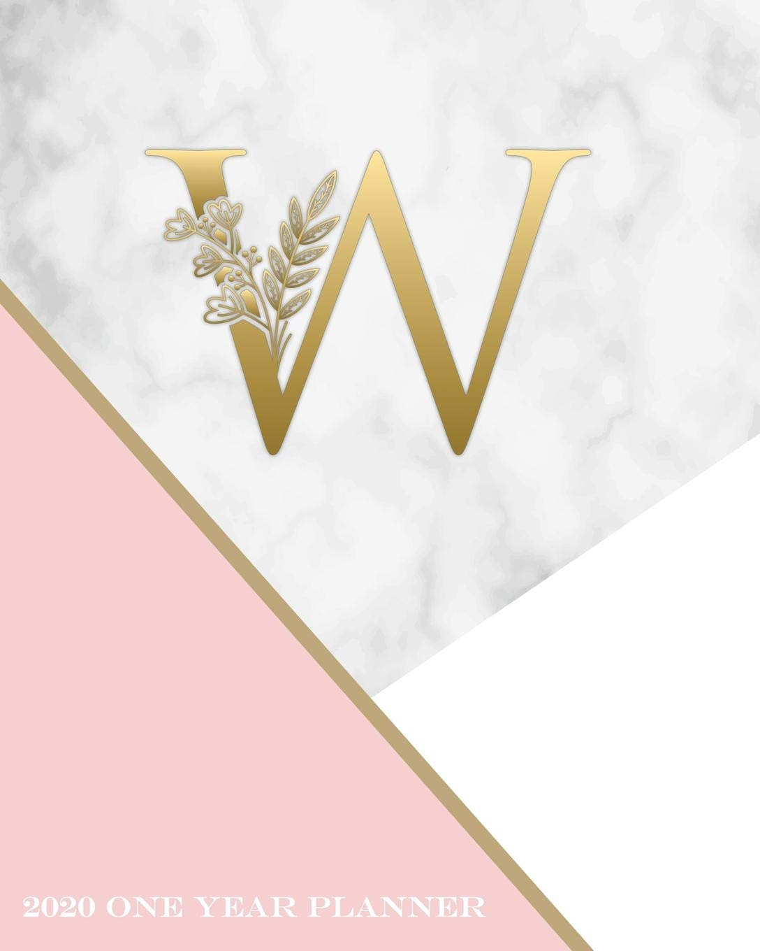 W - 2020 One Year Planner: Elegant Gold Pink and Marble ...