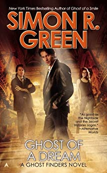 Ghost of a Dream (A Ghost Finders Novel Book 3) by [Green, Simon R.]