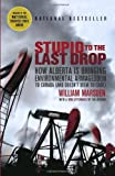 Stupid to the Last Drop, William Marsden, 0676979149