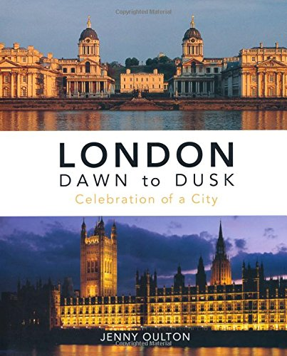 Download London Dawn to Dusk: Celebration of a City PDF