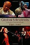 Global Minstrels, Elijah Wald, 0415979293