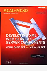 MCAD/MCSD Self-Paced Training Kit: Developing XML Web Services and Server Components with Microsoft® Visual Basic® .NET and Microsoft Visual C#™ .NET: ... C#(tm) .N (Microsoft Press Training Kit) Hardcover