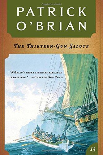 The Thirteen-Gun Salute: Aubrey/Maturin