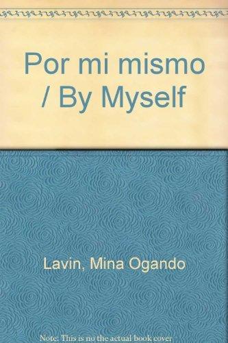 Por mi mismo / By Myself