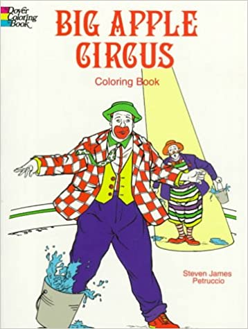 Big Apple Circus Coloring Book: Steven James Petruccio ...