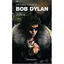BOB DYLAN : ÉPITAPHES 11 BIOGRAPHIE