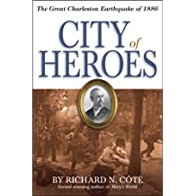 City of Heroes: The Great Charleston Earthquake of 1886