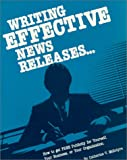 Writing Effective News Releases, Catherine V. McIntyre, 0941599191