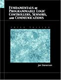 Fundamentals of Programmable Logic Controllers, Sensors, and Communications 9780130618900