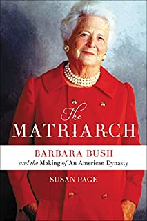 Book Cover: The Matriarch: Barbara Bush and the Making of an American Dynasty