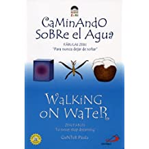 Walking on Water / Caminando sobre el agua