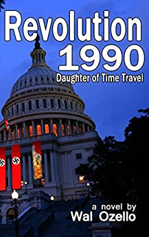 Revolution 1990 (Daughter of Time Travel Book 2) by [Ozello, Wal]