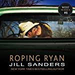 Roping Ryan: West, Book 6 | Jill Sanders