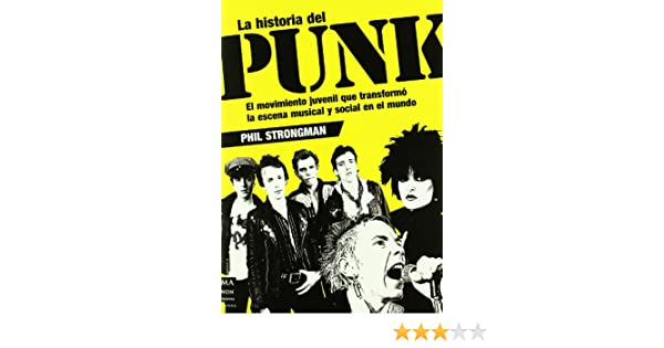 HISTORIA DEL PUNK (Spanish Edition): PHIL STRONGMAN : 9788496924352: Amazon.com: Books