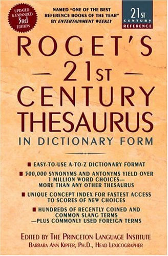 Roget's 21st Century Thesaurus: Updated and Expanded 3rd Edition, in Dictionary Form (Roget's Twentieth-First Century Thesaurus in Dictionary Form)