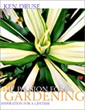 The Passion for Gardening, Ken Druse and Adam Levine, 0517707888