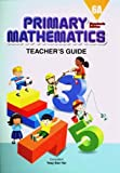 Primary Mathematics (Standards Edition) Teacher's Guide 6A, 9780761427629, 0761427627, 2011