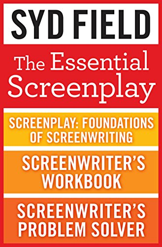 (The Essential Screenplay (3-Book Bundle): Screenplay: Foundations of Screenwriting, Screenwriter's Workbook, and Screenwriter's Problem Solver)