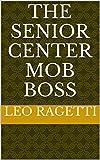 The Senior Center Mob Boss