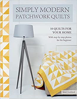 Simply Modern Patchwork Quilts 10 Stunning Step By Step Projects