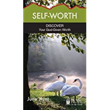 Self Worth (June Hunt Hope for the Heart)