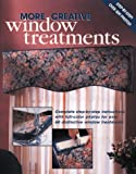 More Creative Window Treatments, Home Decorating Institute Staff and Creative Publishing International Editors, 0865734887