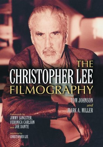 Books : The Christopher Lee Filmography: All Theatrical Releases, 1948-2003