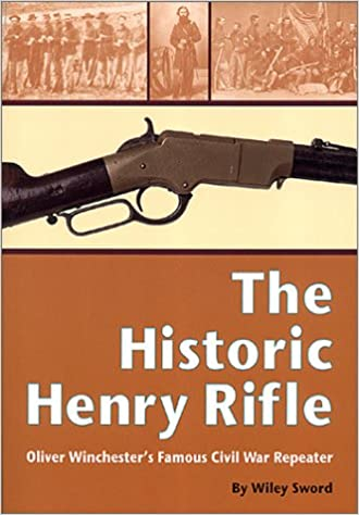 Amazon com: The Historic Henry Rifle: Oliver Winchester's Famous
