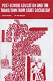 img - for Post-school Education and the Transition from State Socialism book / textbook / text book
