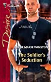 The Soldier's Seduction, Anne Marie Winston, 0373767226