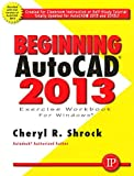 img - for Beginning AUTOCAD 2013 Exercise Workbook book / textbook / text book