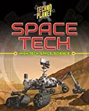 Space Tech: High-Tech Space Science (Techno Planet)