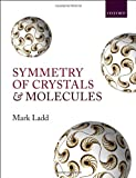 Symmetry of Crystals and Molecules, Ladd, Mark, 0199670889