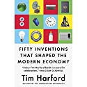 Fifty Inventions That Shaped the Modern Economy Audiobook by Tim Harford Narrated by To Be Announced