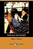 Darkness and Daylight, Mary J. Holmes, 1406595721