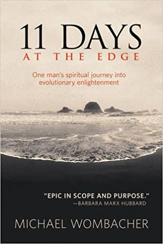 11 Days at the Edge: One Mans Spiritual Journey into Evolutionary Enlightenment