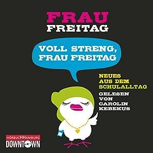 Voll streng, Frau Freitag Hörbuch